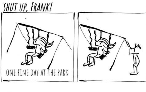 Shut up, Frank!